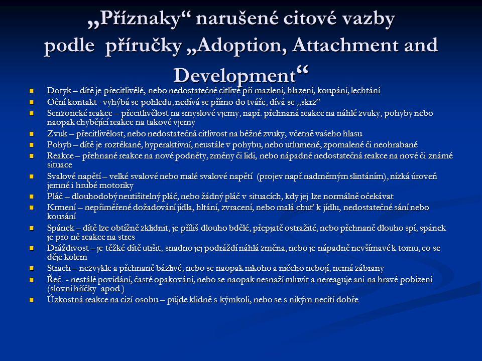 """""""Příznaky narušené citové vazby podle příručky """"Adoption, Attachment and Development"""