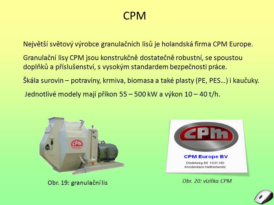 CPM Největší světový výrobce granulačních lisů je holandská firma CPM Europe.