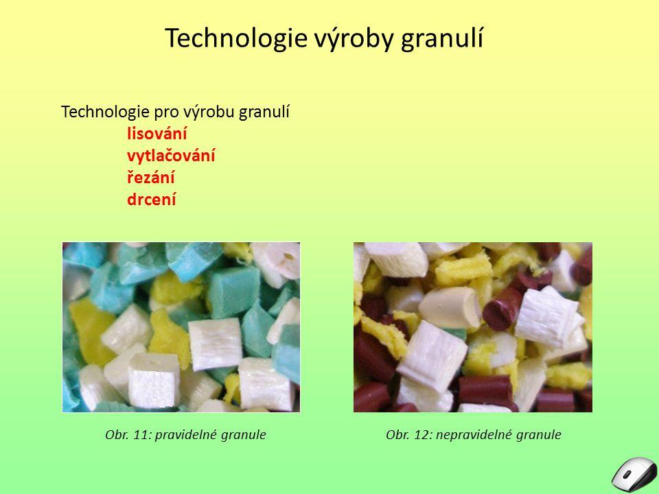 Technologie výroby granulí