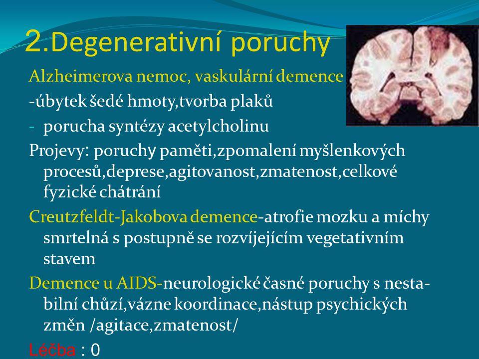 2.Degenerativní poruchy