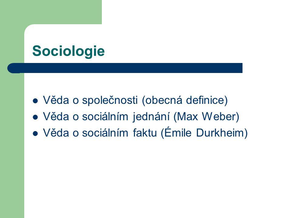 Sociologie Věda o společnosti (obecná definice)