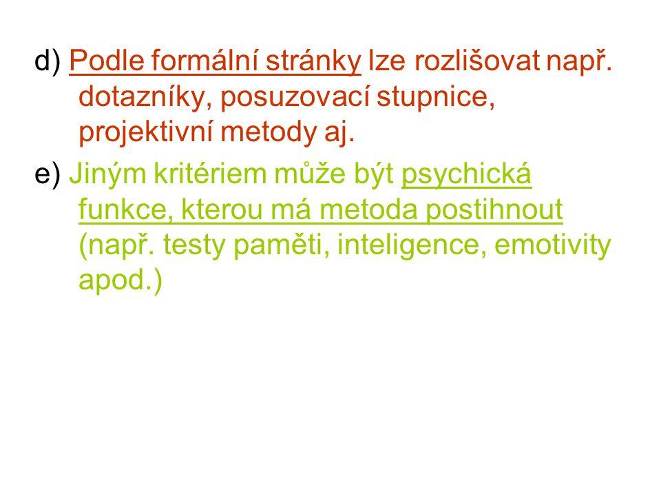 d) Podle formální stránky lze rozlišovat např