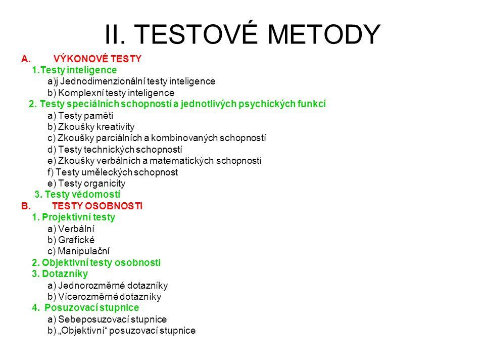 II. TESTOVÉ METODY VÝKONOVÉ TESTY 1.Testy inteligence