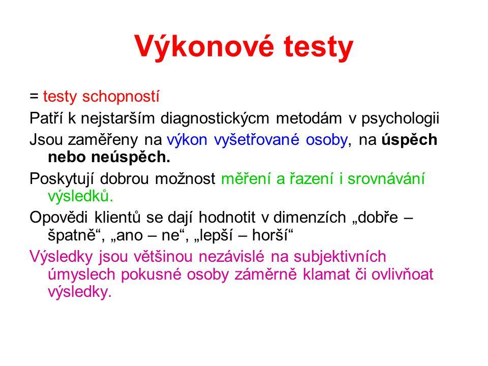 Výkonové testy = testy schopností