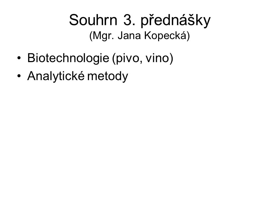 Souhrn 3. přednášky (Mgr. Jana Kopecká)