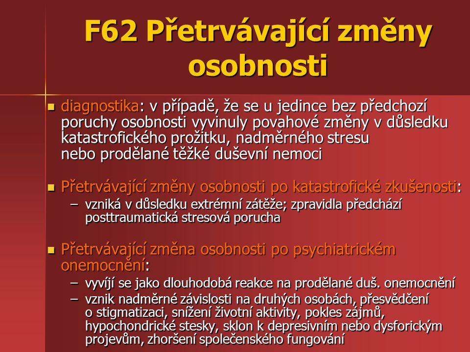 F62 Přetrvávající změny osobnosti