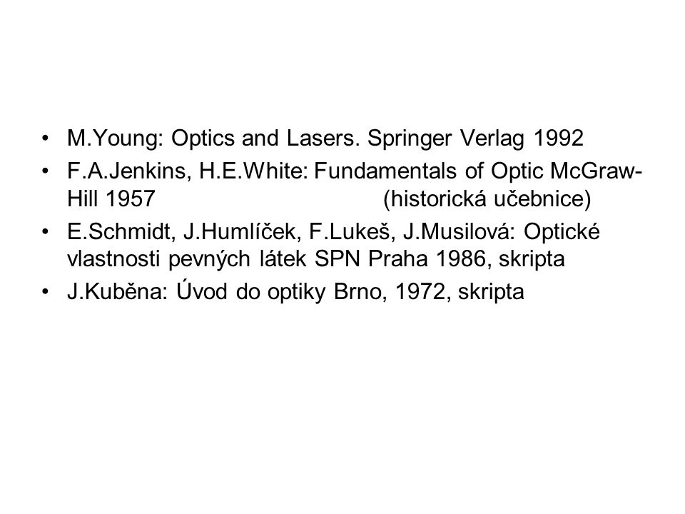 M.Young: Optics and Lasers. Springer Verlag 1992