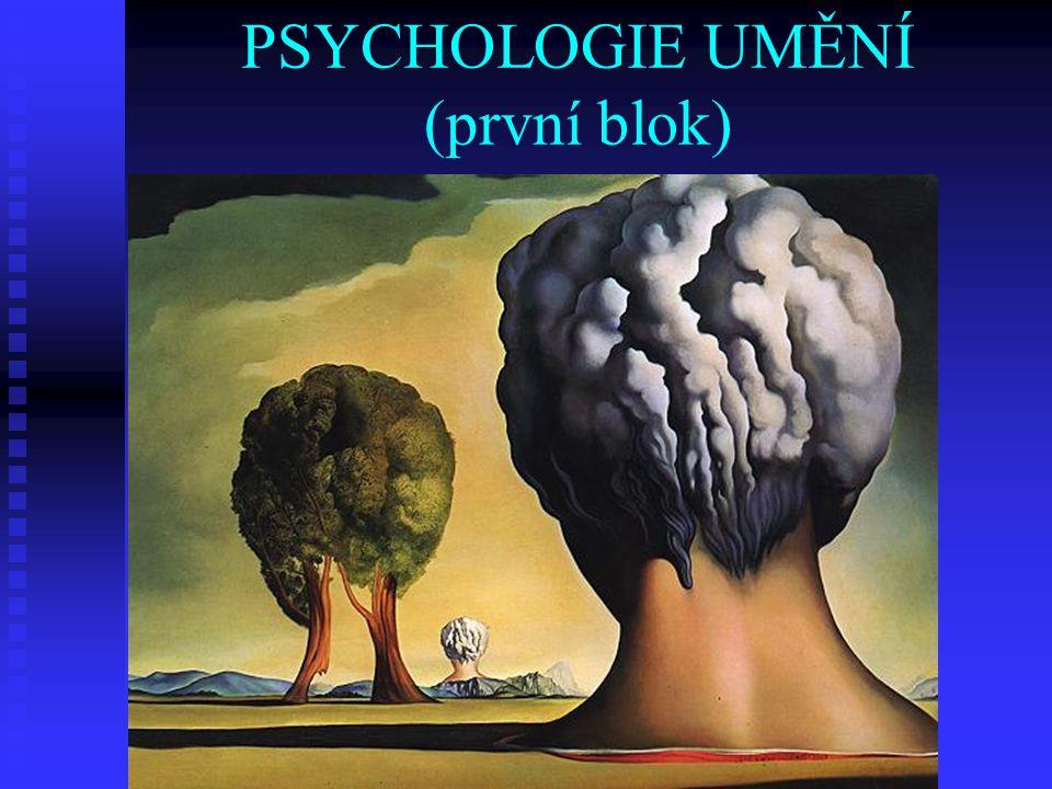 PSYCHOLOGIE UMĚNÍ (první blok)