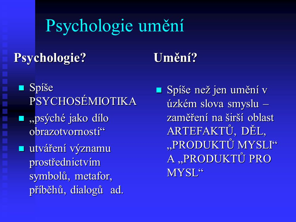 Psychologie umění Psychologie Umění Spíše PSYCHOSÉMIOTIKA