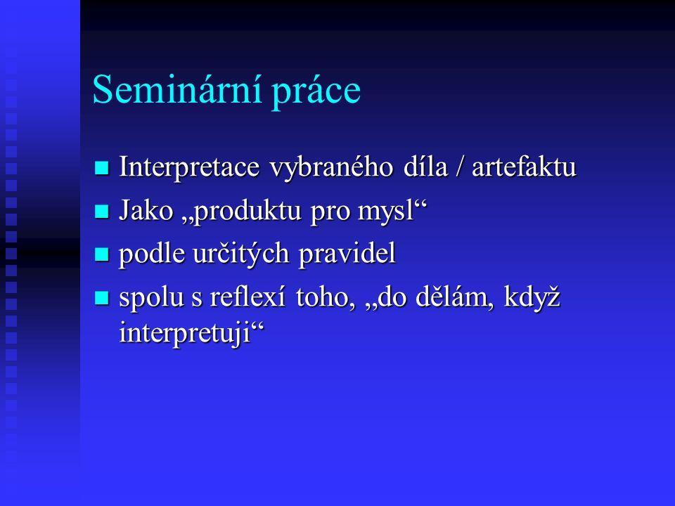 Seminární práce Interpretace vybraného díla / artefaktu