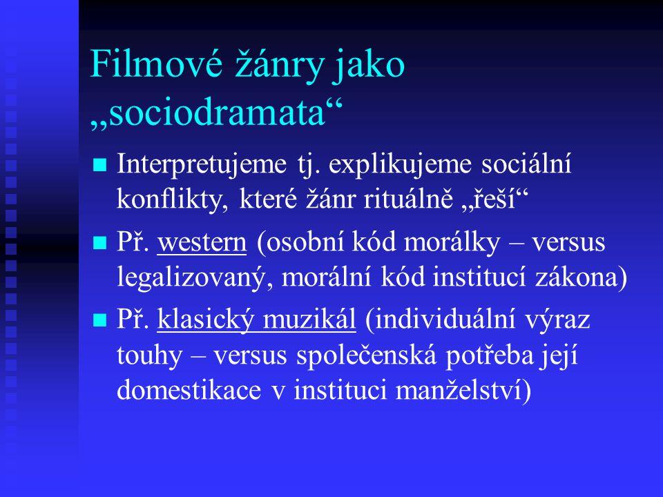 """Filmové žánry jako """"sociodramata"""