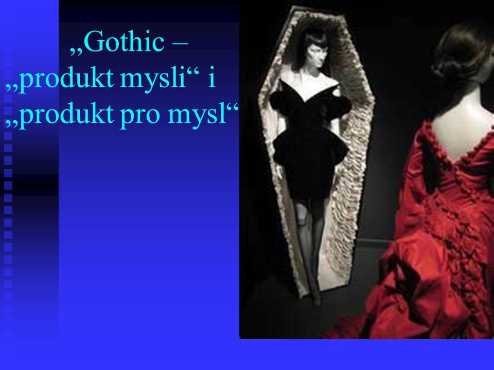 """""""Gothic – """"produkt mysli i """"produkt pro mysl"""