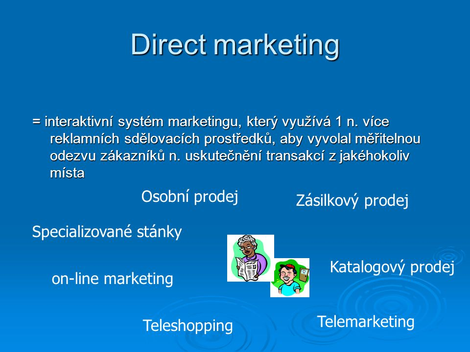 Direct marketing Osobní prodej Zásilkový prodej Specializované stánky