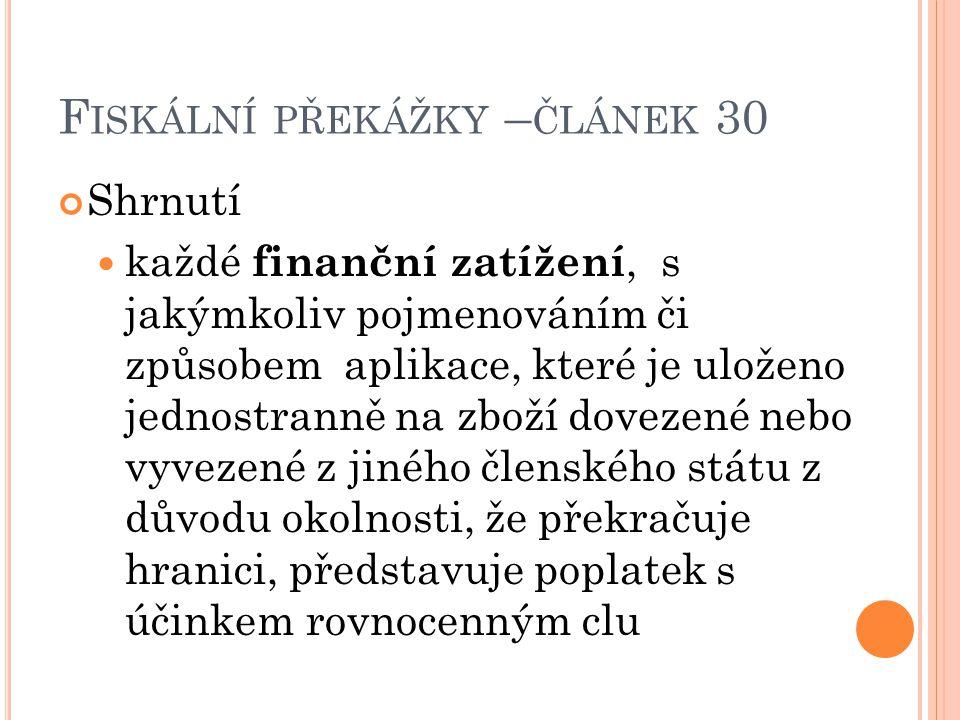 Fiskální překážky –článek 30