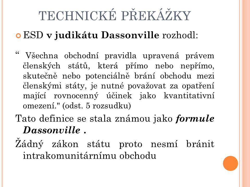 technické překážky ESD v judikátu Dassonville rozhodl: