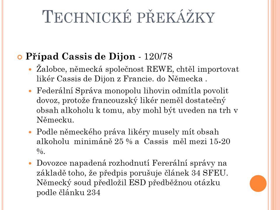 Technické překážky Případ Cassis de Dijon - 120/78