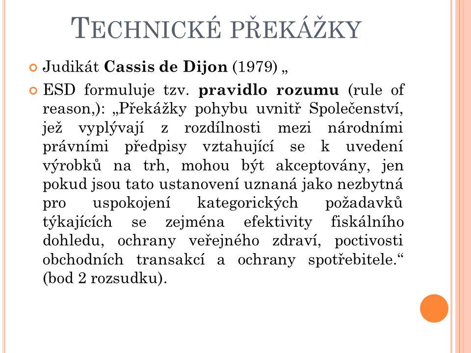 """Technické překážky Judikát Cassis de Dijon (1979) """""""
