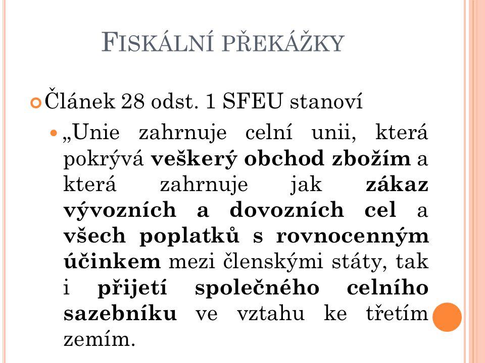 Fiskální překážky Článek 28 odst. 1 SFEU stanoví