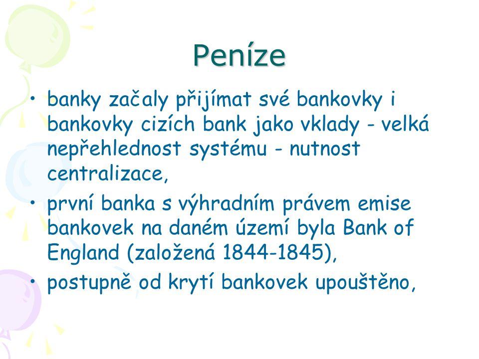Peníze banky začaly přijímat své bankovky i bankovky cizích bank jako vklady - velká nepřehlednost systému - nutnost centralizace,