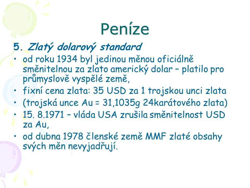 Peníze 5. Zlatý dolarový standard
