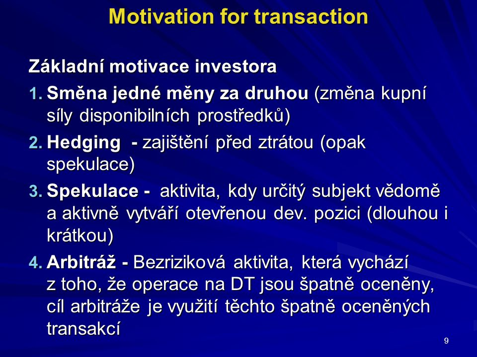 Motivation for transaction