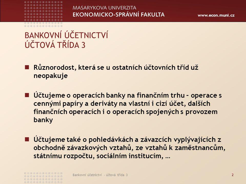 BANKOVNÍ ÚČETNICTVÍ ÚČTOVÁ TŘÍDA 3