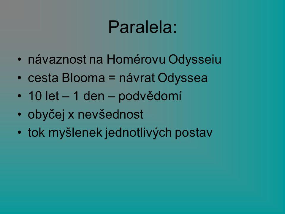 Paralela: návaznost na Homérovu Odysseiu cesta Blooma = návrat Odyssea