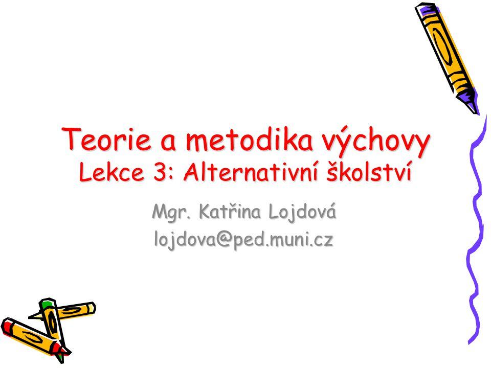 Teorie a metodika výchovy Lekce 3: Alternativní školství