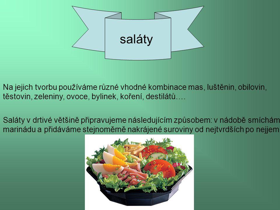 saláty Na jejich tvorbu používáme různé vhodné kombinace mas, luštěnin, obilovin, těstovin, zeleniny, ovoce, bylinek, koření, destilátů….