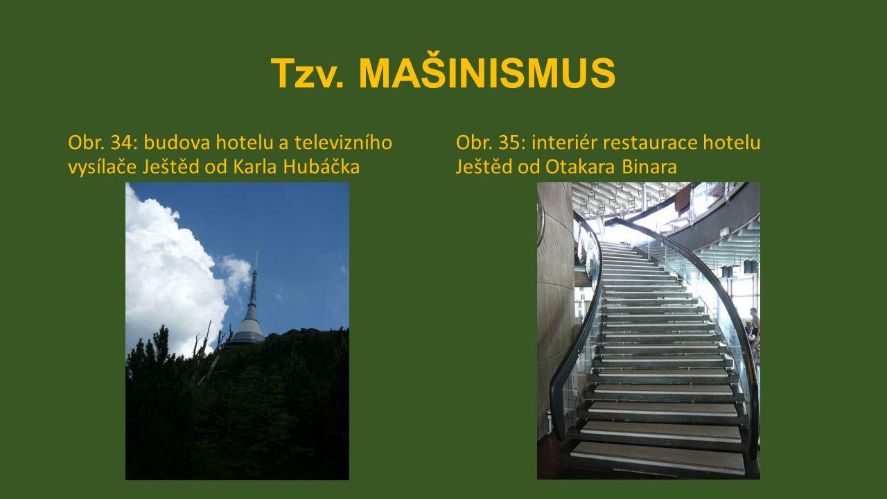 Tzv. MAŠINISMUS Obr. 34: budova hotelu a televizního vysílače Ještěd od Karla Hubáčka.