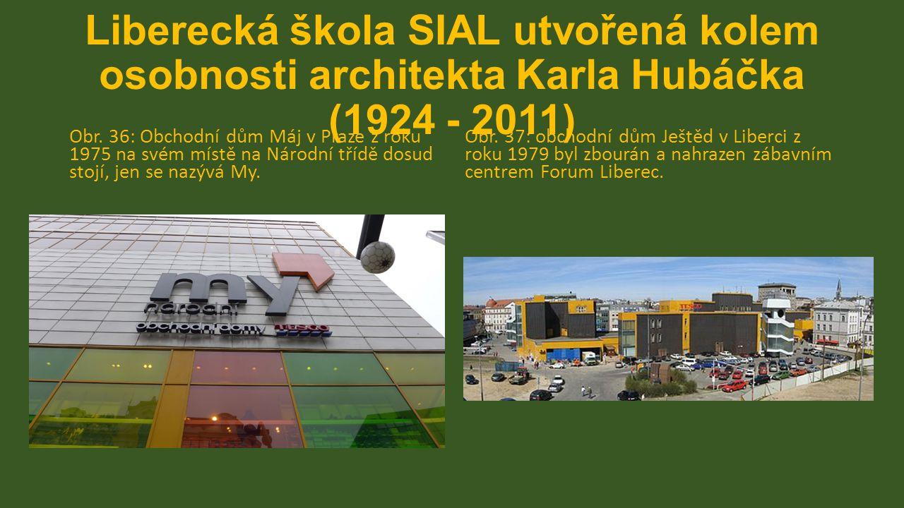 Liberecká škola SIAL utvořená kolem osobnosti architekta Karla Hubáčka (1924 - 2011)