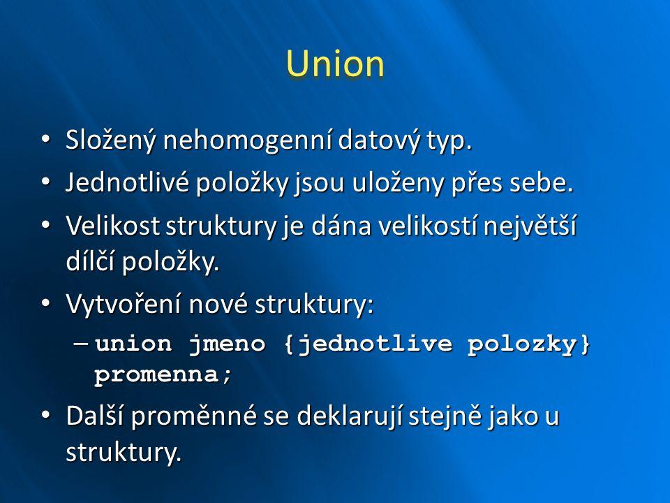 Union Složený nehomogenní datový typ.