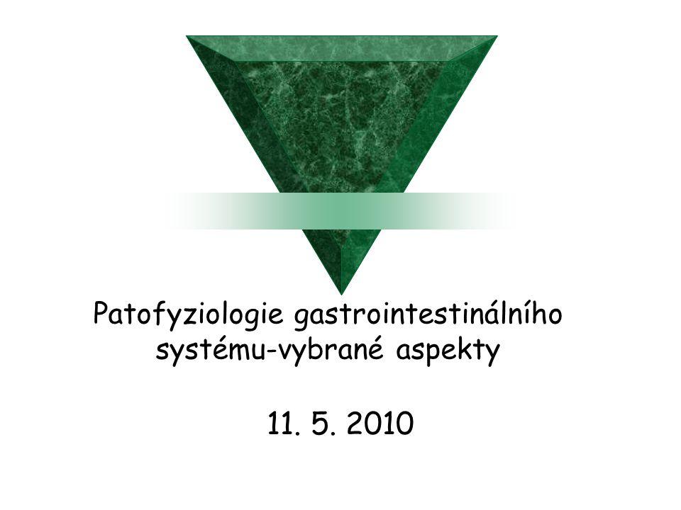 Patofyziologie gastrointestinálního systému-vybrané aspekty