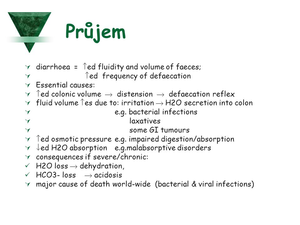 Průjem diarrhoea = ed fluidity and volume of faeces;