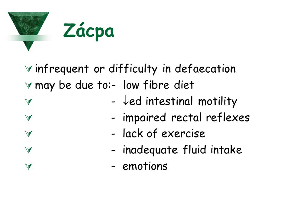 Zácpa infrequent or difficulty in defaecation