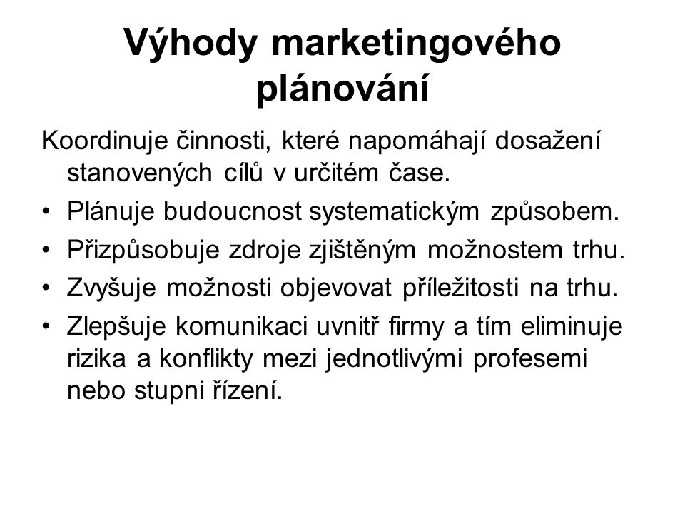 Výhody marketingového plánování