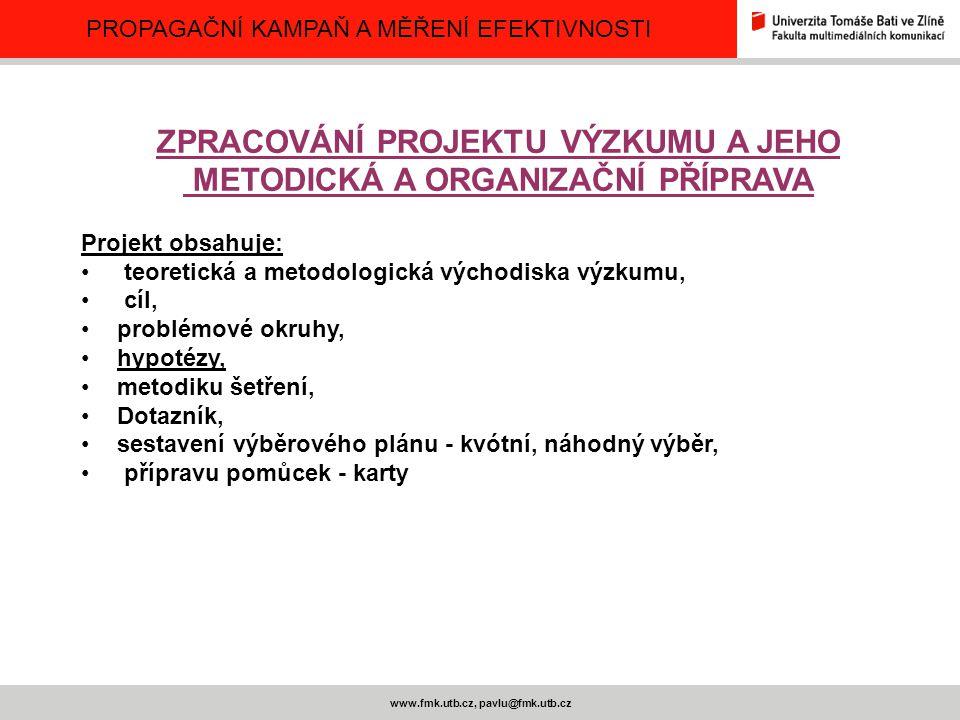 ZPRACOVÁNÍ PROJEKTU VÝZKUMU A JEHO METODICKÁ A ORGANIZAČNÍ PŘÍPRAVA