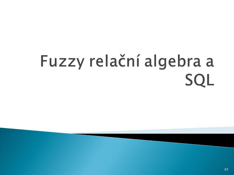 Fuzzy relační algebra a SQL