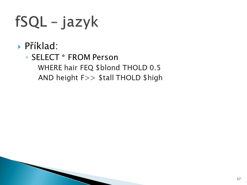 fSQL – jazyk Příklad: SELECT * FROM Person