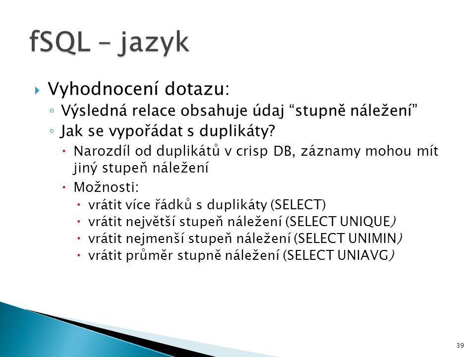 fSQL – jazyk Vyhodnocení dotazu: