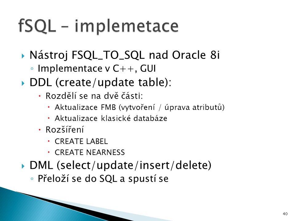 fSQL – implemetace Nástroj FSQL_TO_SQL nad Oracle 8i