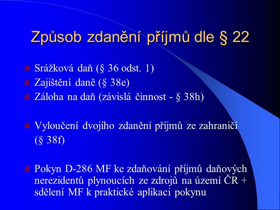 Způsob zdanění příjmů dle § 22