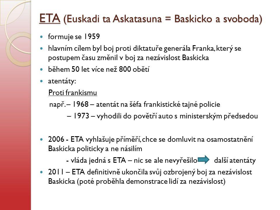 ETA (Euskadi ta Askatasuna = Baskicko a svoboda)