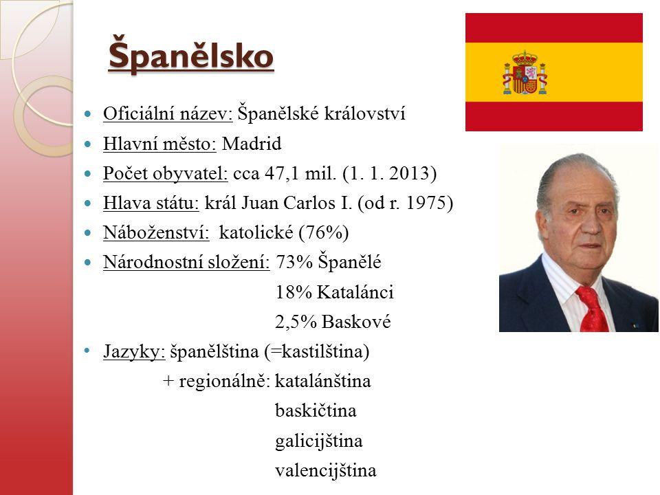 Španělsko Oficiální název: Španělské království Hlavní město: Madrid