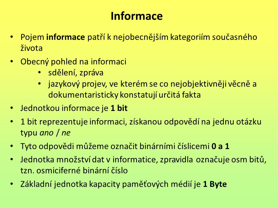 Informace Pojem informace patří k nejobecnějším kategoriím současného života. Obecný pohled na informaci.