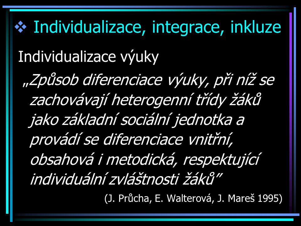 Individualizace, integrace, inkluze