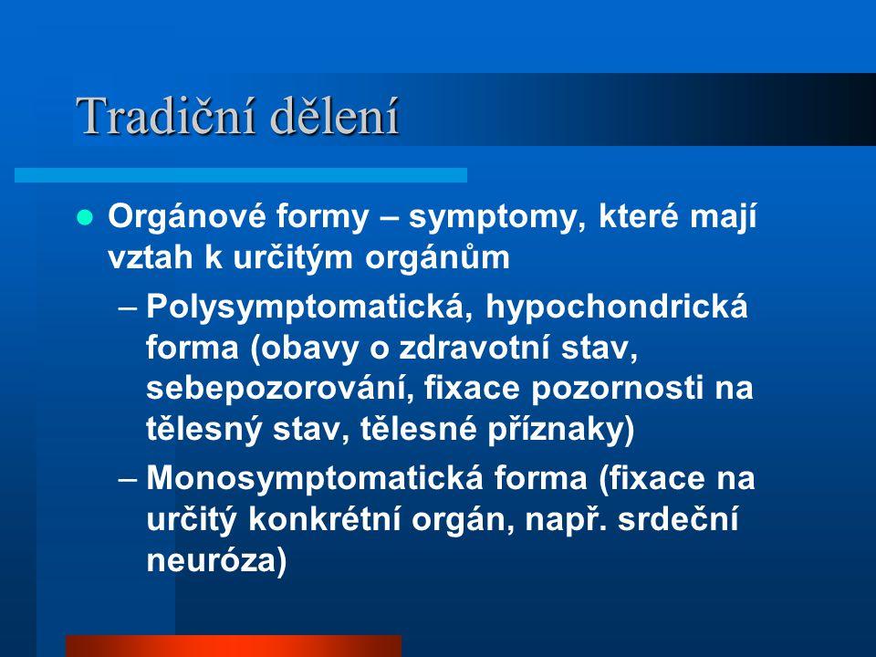 Tradiční dělení Orgánové formy – symptomy, které mají vztah k určitým orgánům.