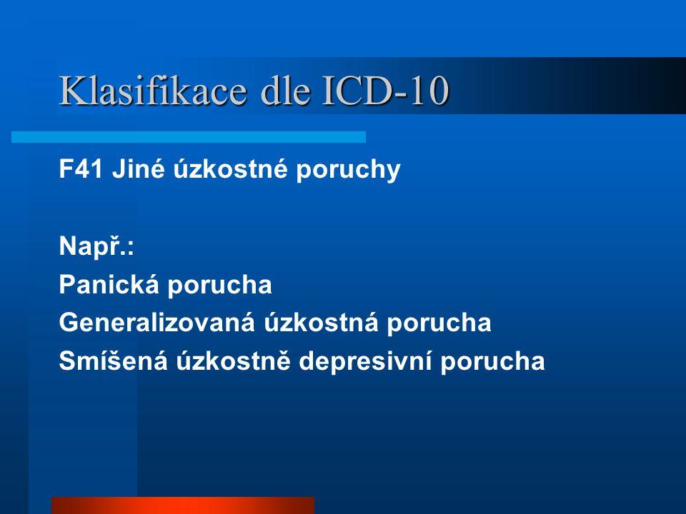 Klasifikace dle ICD-10 F41 Jiné úzkostné poruchy Např.: