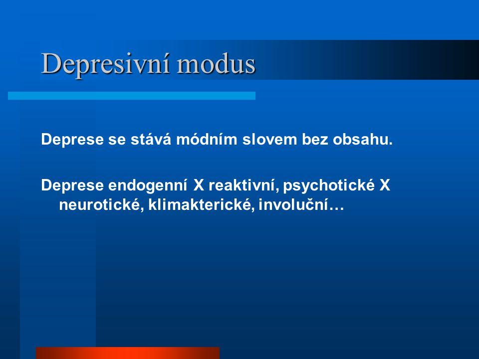 Depresivní modus Deprese se stává módním slovem bez obsahu.