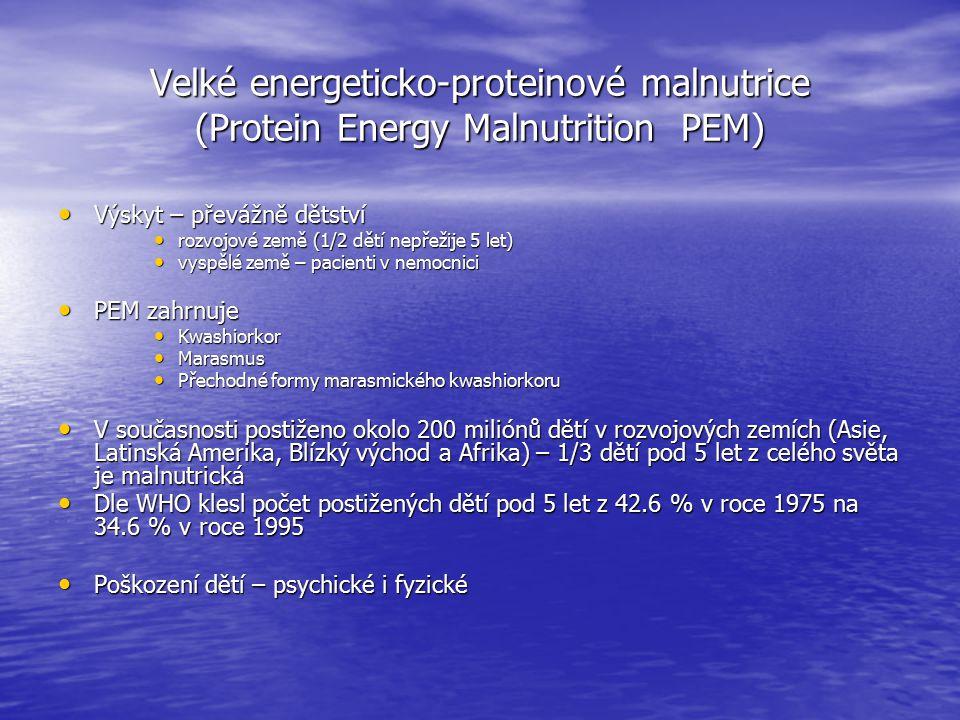 Velké energeticko-proteinové malnutrice (Protein Energy Malnutrition PEM)